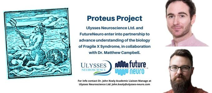 Proteus Project: Ulysses Neuroscience Ltd. and FutureNeuro enter into a partnership to advance understanding of the biology of Fragile X Syndrome